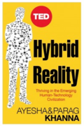 Parag Khanna Hybrid Reality;Thriving in the Emerging Human-Technology Civilization